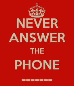 never-answer-the-phone-