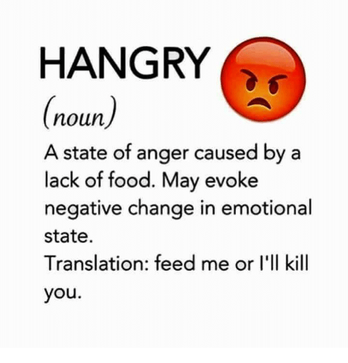 hangry-noun-a-state-of-anger-caused-by-a-lack-5588937