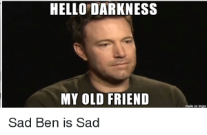 hello-darkness-my-old-friend-made-on-imgur-sad-ben-19386799