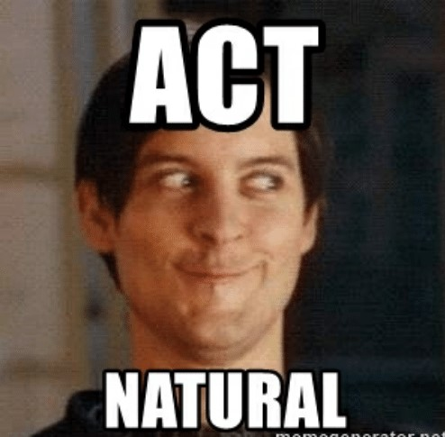 act-natural-memegenerator-net-act-natural-sneaky-face-meme-generator-53398259